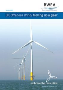 UK Offshore Wind: Moving up a gear October 2007 BVGA offshore wind consultants report